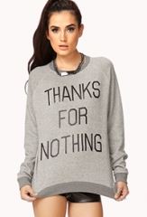 Thanks for nothing sweatshirt at Forever 21